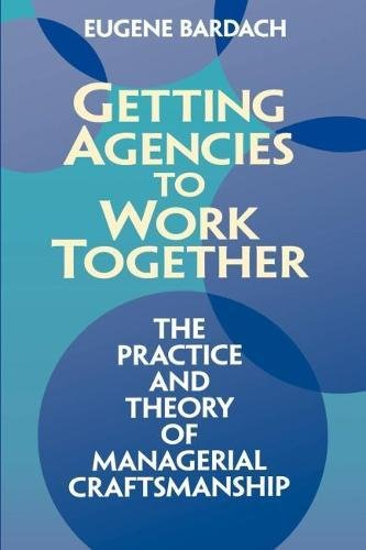 9780815707981: Getting Agencies to Work Together: The Practice and Theory of Managerial Craftmanship