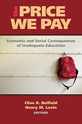 9780815708636: The Price We Pay: Economic and Social Consequences of Inadequate Education