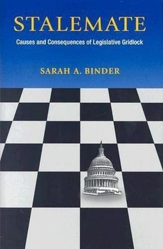 Stalemate : causes and consequences of legislative gridlock.: Binder, Sarah A.