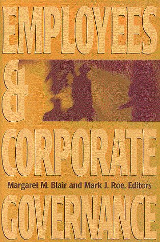 Employees and Corporate Governance: Margaret M. Blair, Mark J. Roe