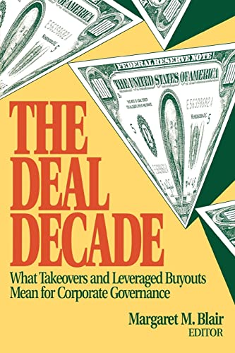 9780815709459: The Deal Decade: What Takeovers and Leveraged Buyouts Mean for Corporate Governance