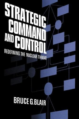 Strategic Command and Control: Blair, Bruce G.