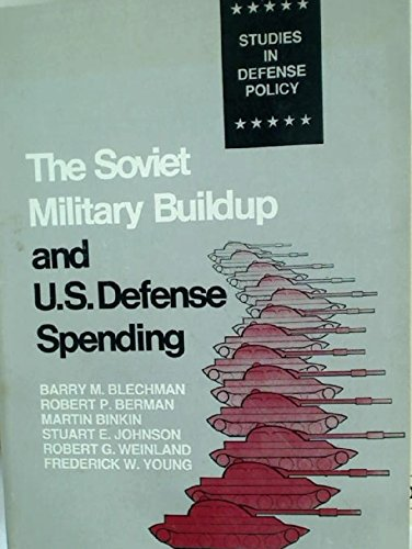 The Soviet Military Buildup and U.S. Defense: Blechman, Barry M.;