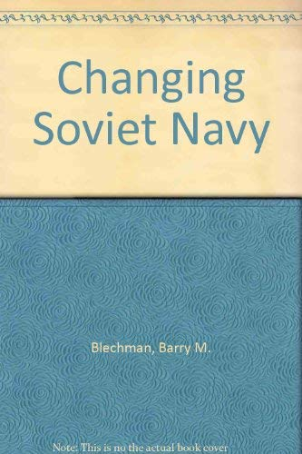9780815709954: Changing Soviet Navy