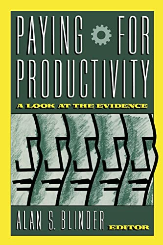 Paying for Productivity: A Look at the Evidence: Alan S Blinder
