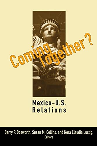 9780815710271: Coming Together?: Mexico-U.S. Relations