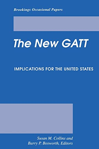 The New GATT: Implications for the United States (Brookings Occasional Papers): Brookings ...