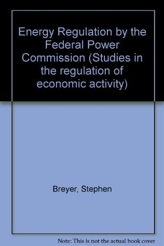 9780815710769: Energy Regulation by the Federal Power Commission (Studies in the regulation of economic activity)