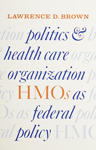 9780815711575: Politics and Health Care Organization: HMOs as Federal Policy