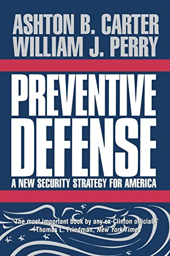 Preventive Defense: Carter, Ashton B.; Perry, William J.
