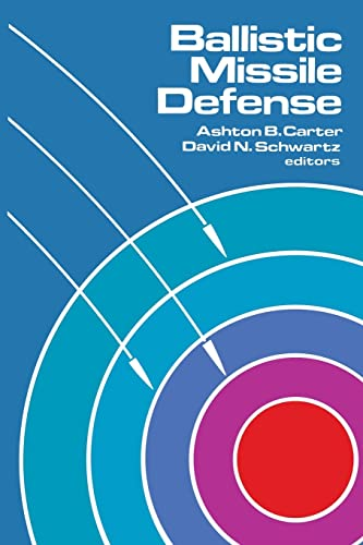 Ballistic Missile Defense: Ashton Carter, David N. Schwartz