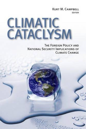 9780815713326: Climatic Cataclysm: The Foreign Policy and National Security Implications of Climate Change