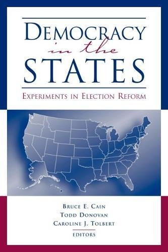 Democracy in the States: Experiments in Election Reform (Hardback)