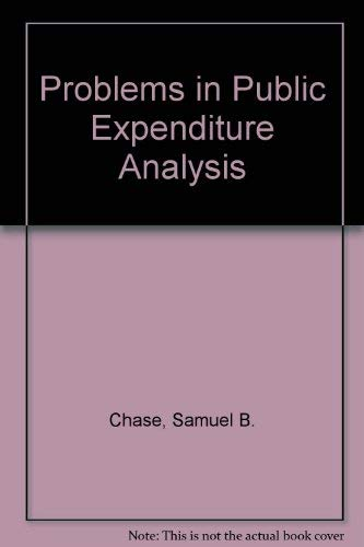 Problems in Public Expenditure Analysis.