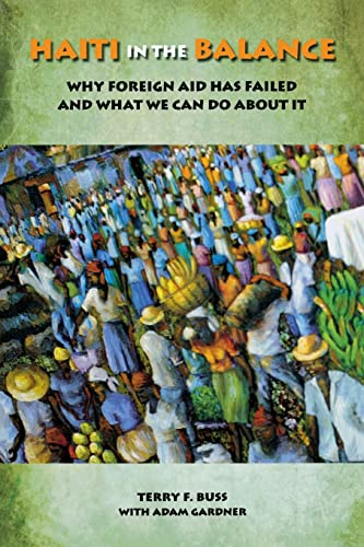 9780815713913: Haiti in the Balance: Why Foreign Aid Has Failed and What We Can Do About It