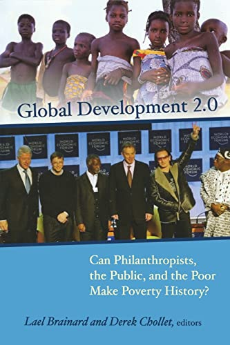 9780815713937: Global Development 2.0: Can Philanthropists, the Public, and the Poor Make Poverty History?