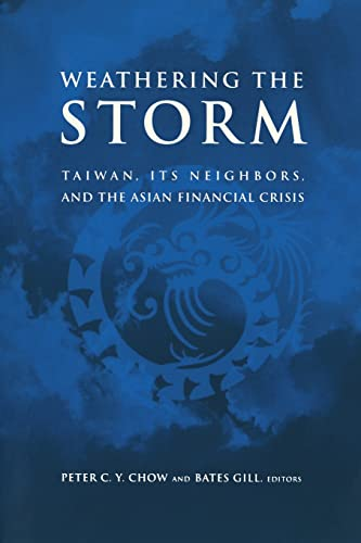 9780815713999: Weathering the Storm: Taiwan, Its Neighbors, and the Asian Financial Crisis