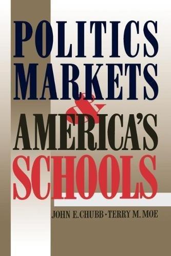 Politics Markets and Americas Schools: John E. Chubb, Terry M. Moe