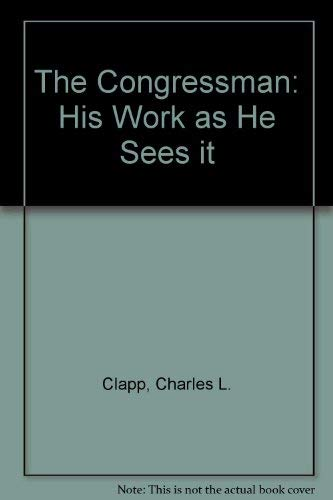 9780815714422: The Congressman: His Work as He Sees it