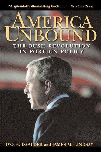 9780815716884: America Unbound: The Bush Revolution in Foreign Policy