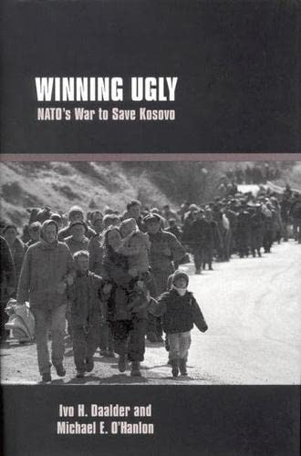 9780815716969: Winning Ugly: NATO's War to Save Kosovo