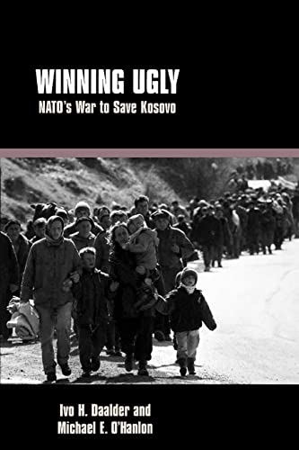 9780815716976: Winning Ugly: NATO's War to Save Kosovo