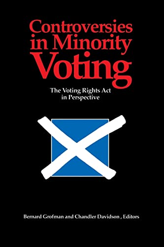 Controversies in Minority Voting; The Voting Rights Act in Perspective