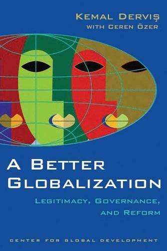 9780815717638: A Better Globalization: Legitimacy, Governance, and Reform
