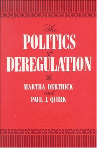 9780815718185: The Politics of Deregulation