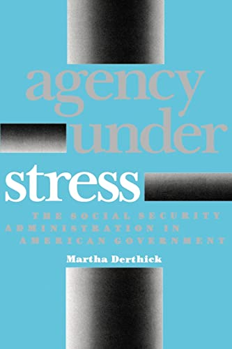 9780815718239: Agency Under Stress: The Social Security Administration in American Government