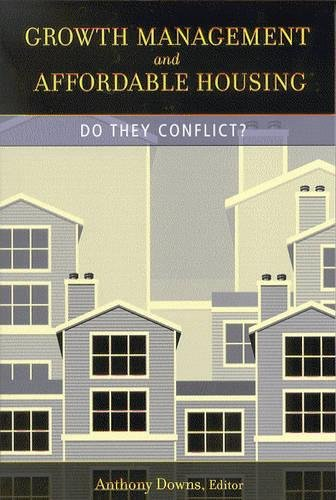 Growth Management and Affordable Housing: Do They Conflict? (Hardback)