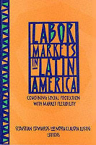 Labor Markets in Latin America: Combining Social Protection with Market Flexibility (Hardback)