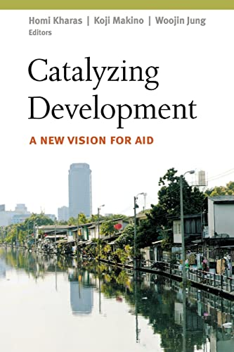 Catalyzing Development: Homi Kharas, Koji Makino, Woojin Jung,