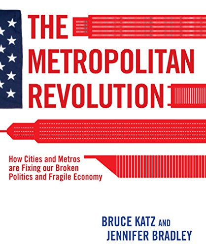 9780815721512: The Metropolitan Revolution: How Cities and Metros Are Fixing Our Broken Politics and Fragile Economy (Brookings Focus Book)
