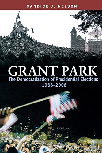 9780815721840: Grant Park: The Democratization of Presidential Elections, 1968–2008