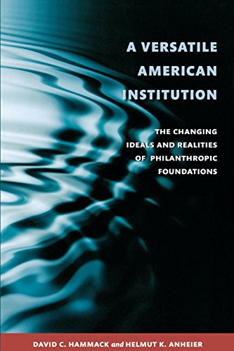 9780815721949: A Versatile American Institution: The Changing Ideals and Realities of Philanthropic Foundations