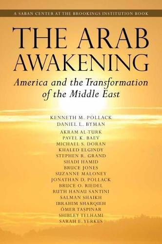 The Arab Awakening: America and the Transformation of the Middle East (Paperback): Kenneth M. ...