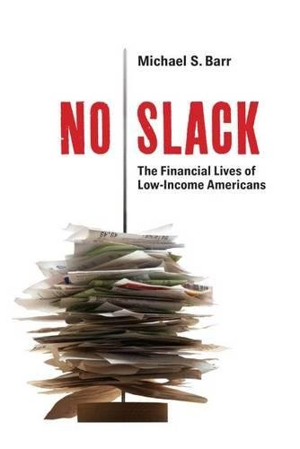 9780815722335: No Slack: The Financial Lives of Low-Income Americans