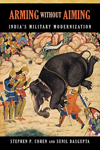 9780815722540: Arming without Aiming: India's Military Modernization