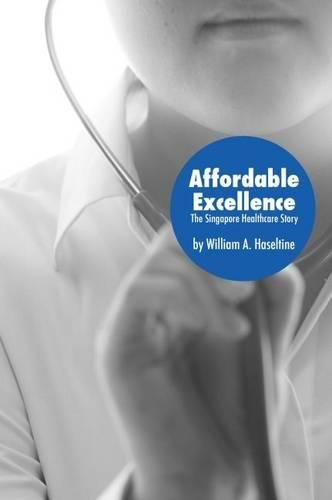 9780815724162: Affordable Excellence: The Singapore Healthcare Story