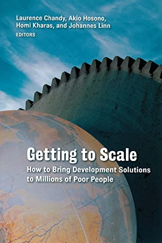 9780815724193: Getting to Scale: How to Bring Development Solutions to Millions of Poor People