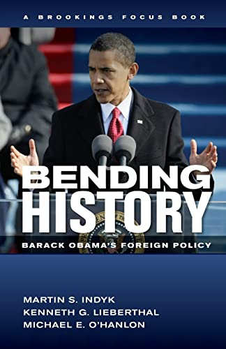 9780815724476: Bending History: Barack Obama's Foreign Policy