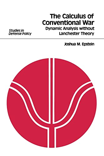 9780815724513: The Calculus of Conventional War: Dynamic Analysis Without Lanchester Theory (Studies in Defense Policy (Washington, Amer Enterprise Inst for Pub Policy Res))
