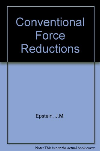 Conventional Force Reductions: A Dynamic Assessment: Epstein, Joshua M.