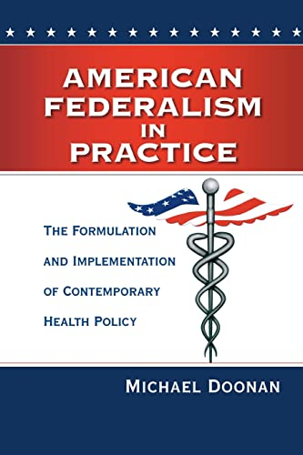 9780815724834: American Federalism in Practice: The Formulation and Implementation of Contemporary Health Policy
