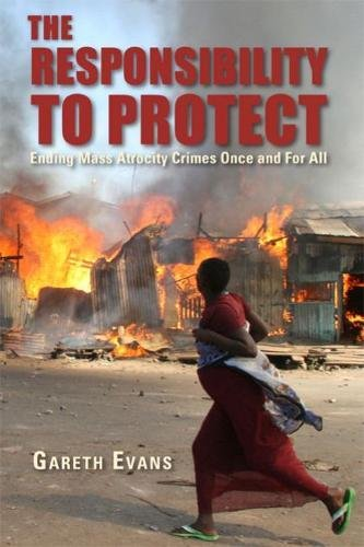 9780815725046: The Responsibility to Protect: Ending Mass Atrocity Crimes Once and For All