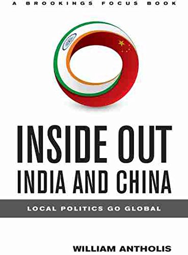 9780815725107: Inside Out India and China: Local Politics Go Global (Brookings FOCUS Books)