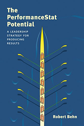 The PerformanceStat Potential: A Leadership Strategy for Producing Results (Brookings / Ash ...