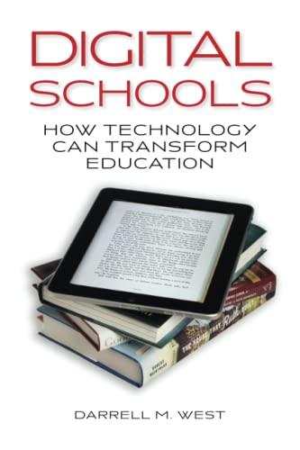 Digital Schools: How Technology Can Transform Education: Darrell M. West