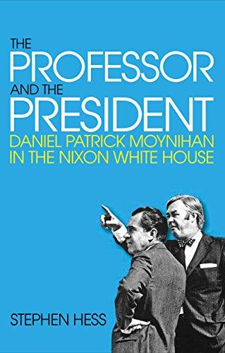 9780815726159: The Professor and the President: Daniel Patrick Moynihan in the Nixon White House